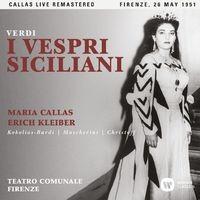 Verdi: I vespri siciliani (1951 - Florence) - Callas Live Remastered