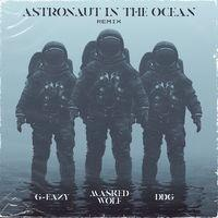 Astronaut In The Ocean (Remix) (feat. G-Eazy & DDG)