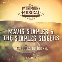 Les idoles du gospel : Mavis Staples & The Staples Singers, Vol. 2