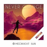 Never Change (2K20 Edit)