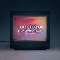 I Look to You (feat. Kimbra) (Franc Moody Remix)