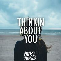 Thinkin' About You