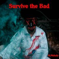 Survive the Bad
