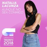 Aunque No Sea Conmigo (Operación Triunfo 2018)