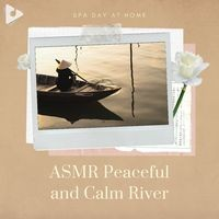 ASMR Peaceful and Calm River
