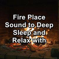 Fire Place Sound to Deep Sleep and Relax with