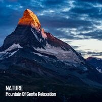 Nature: Mountain Of Gentle Relaxation