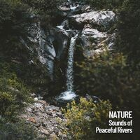 Nature: Sounds of Peaceful Rivers