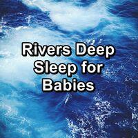 Rivers Deep Sleep for Babies