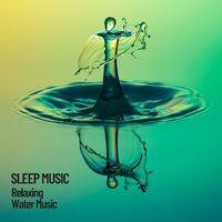 Sleep Music: Relaxing Water Music