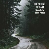 The Sound of Rain: Sounds for Inner Peace