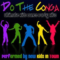 Do The Conga: Ultimate Kids Dance Party Hits