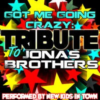 Got Me Going Crazy: Tribute to Jonas Brothers