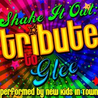Shake It Out: Tribute to Glee