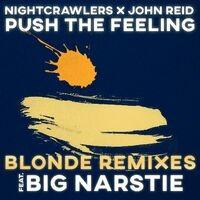 Push The Feeling (Blonde Remixes) (feat. Big Narstie)