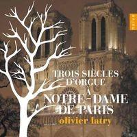 Trois siècles d'orgue à Notre Dame de Paris