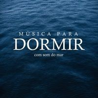 Música para Dormir Com Som do Mar