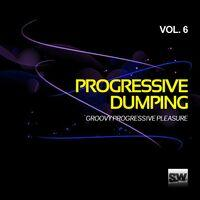 Progressive Dumping, Vol. 6 (Groovy Progressive Pleasure)