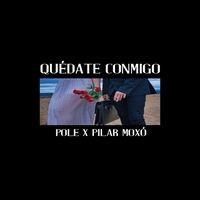 Quédate conmigo (feat. Pilar Moxó)