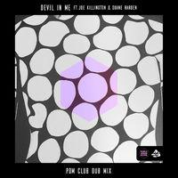 Devil in Me (feat. Joe Killington & Duane Harden) [PDM Club Dub Mix]
