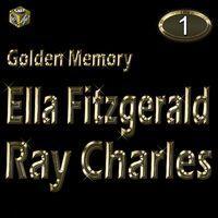 Golden Memory: Ella Fitzgerald & Ray Charles, Vol. 1