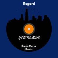You're Mine (Bruno Motta Remix)