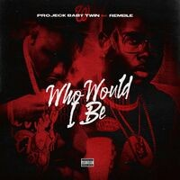 Who would i be (feat. Remble)