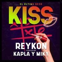 Kiss (El Último Beso) [feat. Kapla y Miky]