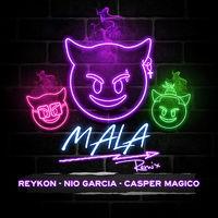 Mala (feat. Nio Garcia & Casper Mágico) (Remix)
