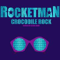 Crocodile Rock (From