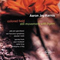 Kernis: Coloured Field; Still Movement with Hymn