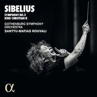 Sibelius: Symphony No. 2, King Christian II
