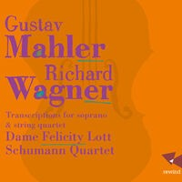 Mahler & Wagner: Transcriptions for Soprano and String Quartet