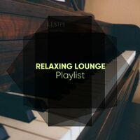Relaxing Lounge Therapy Playlist
