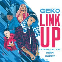 Link Up (Geko x Stefflon Don x Deno x Dappy)