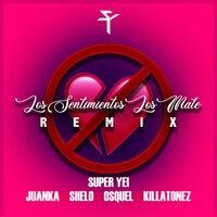 Los Sentimientos los Mate (Remix)