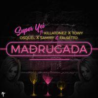 Madrugada (feat. Killatonez, Towy, Osquel, Sammy & Falsetto)
