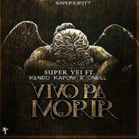 Vivo Pa Morir (feat. Kendo Kaponi & Oneill)