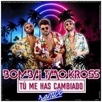 Tú Me Has Cambiado (Bombai & Taao Kross Remix)