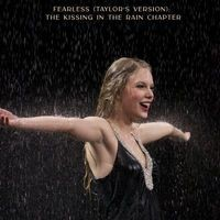 Fearless (Taylor's Version): The Kissing In The Rain Chapter