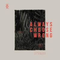 Always Choose Wrong