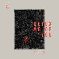 Detox Me of You