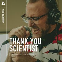 Thank You Scientist on Audiotree Live