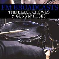 FM Broadcasts The Black Crowes & Guns n' Roses