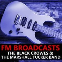 FM Broadcasts The Black Crowes & The Marshall Tucker Band
