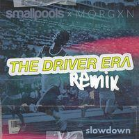 slowdown (The Driver Era Remix)