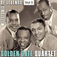 Milestones of Legends: Golden Gate Quartet, Vol. 5