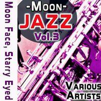 Moon Jazz, Vol.3: Moon Face, Starry Eyed