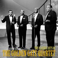 The Classic Hits of The Golden Gate Quartet (Remastered)