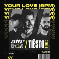 Your Love (9PM) (Tiësto Remix)